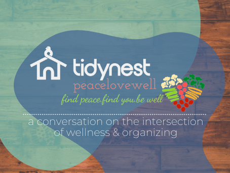 PLW + Tidy Nest: Where Wellness & Organizing Meet