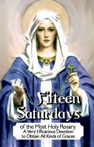 Fifteen Saturdays of The Most Holy Rosary A Very Efficacious Devotion To Obtain All Kinds Of Graces