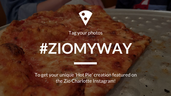 Tag you custom Zio pizzas with #ziomyway