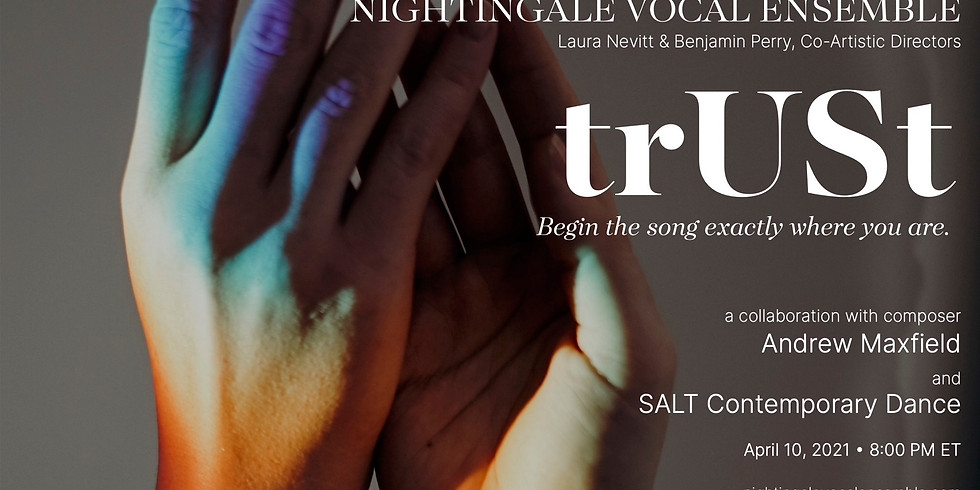 "Nightingale Vocal Ensemble & Andrew Maxfield Present ""trUSt"""