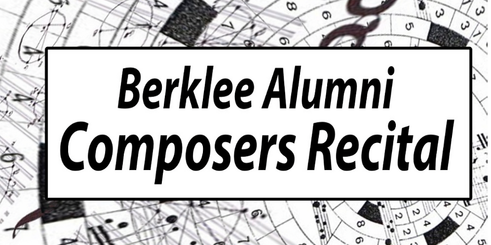 Berklee Alumni Composers Recital