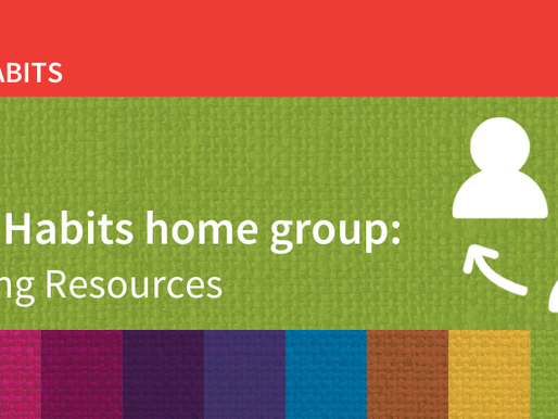 Holy Habits home group: Sharing Resources