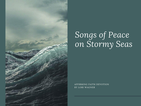 Songs of Peace on Stormy Seas