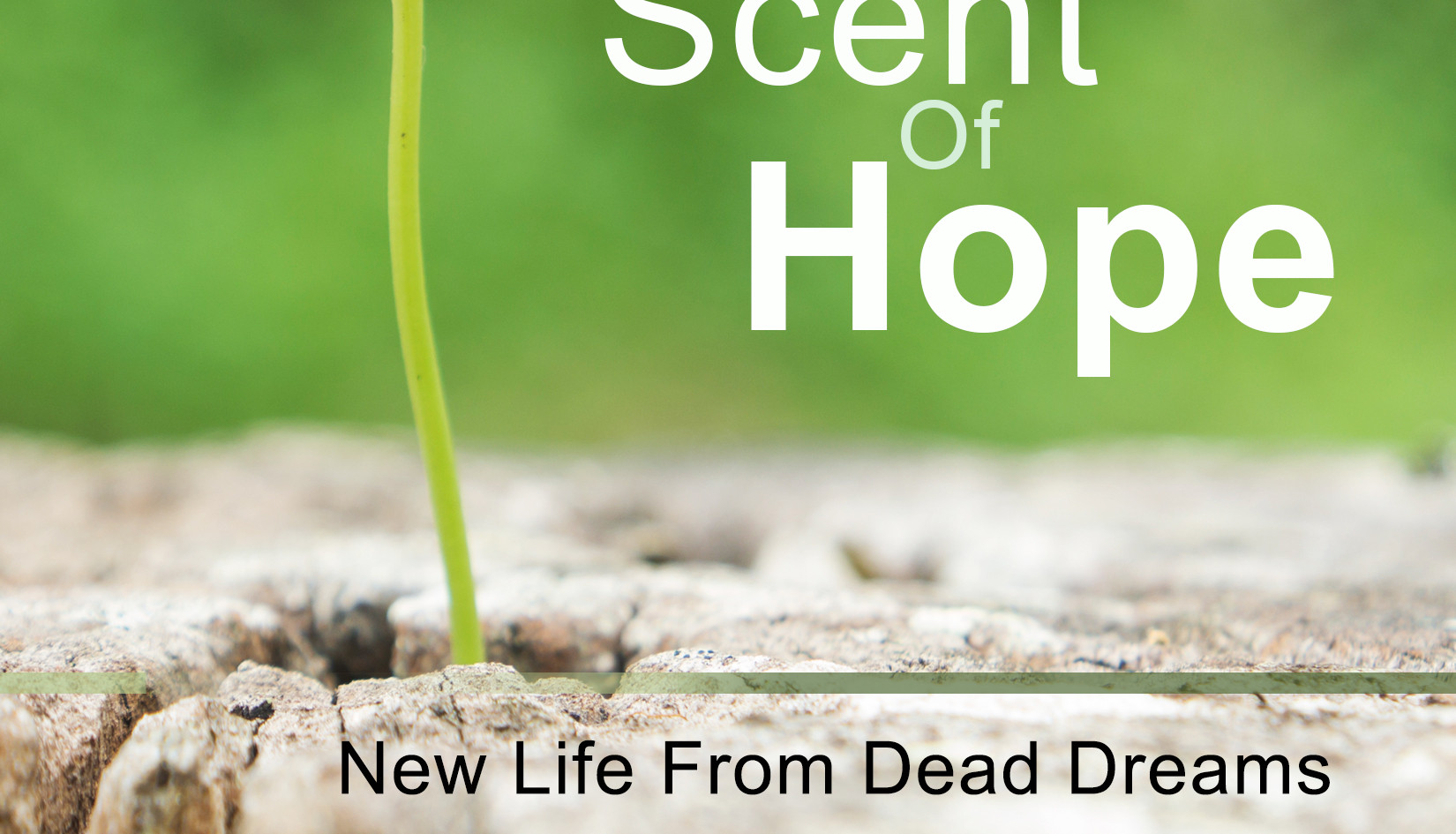 The Scent of Hope
