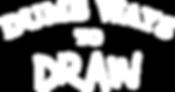 dumbwaystodraw_Logo_White.png