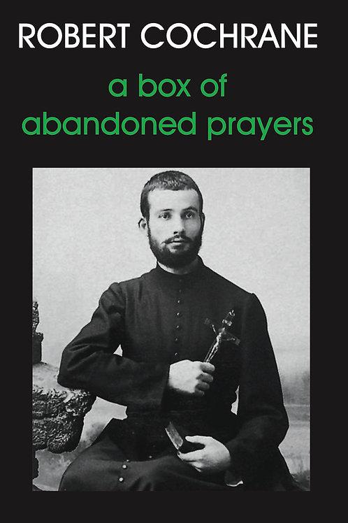 A Box Of Abandoned Prayers - Robert Cochrane