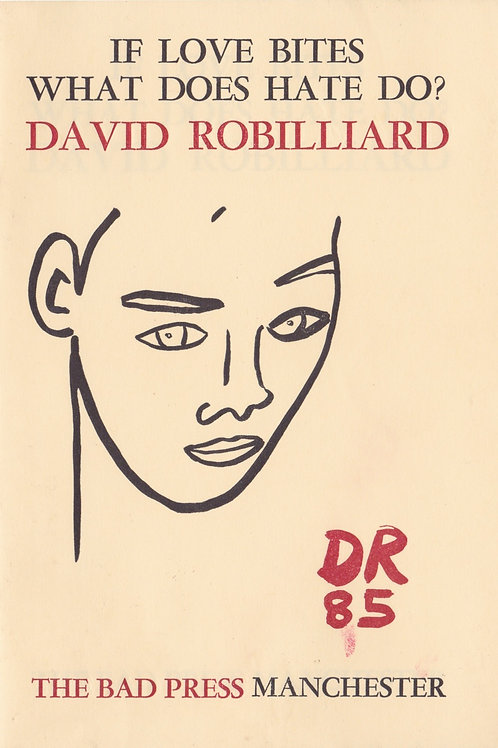 If Love Bites What Does Hate Do? - David Robilliard