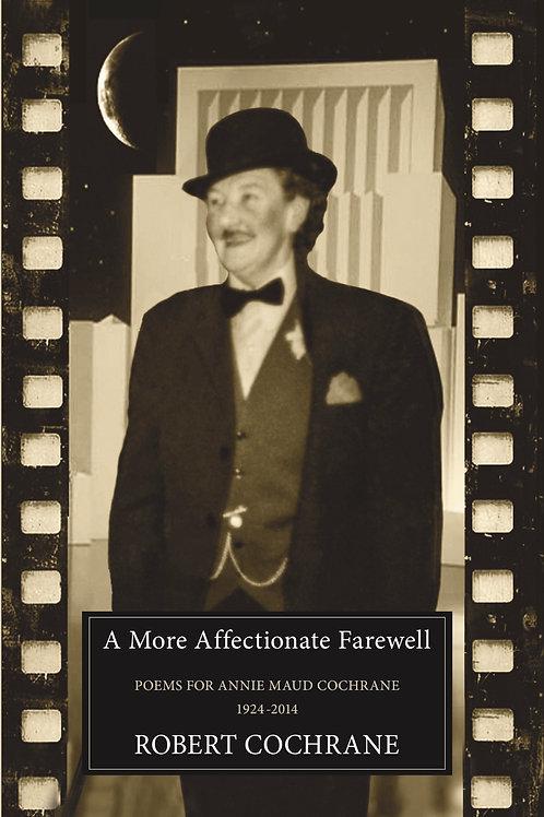 A More Affectionate Farewell - Robert Cochrane
