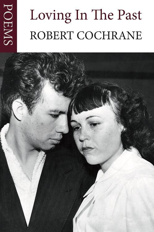 Loving In The Past - Robert Cochrane