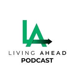 Living Ahead Podcast.jpeg
