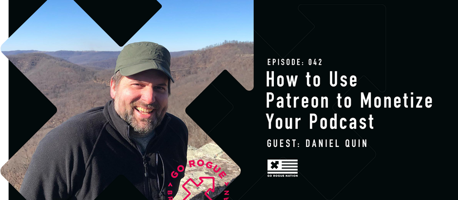 How to Use Patreon to Monetize your Podcast with Daniel Quin