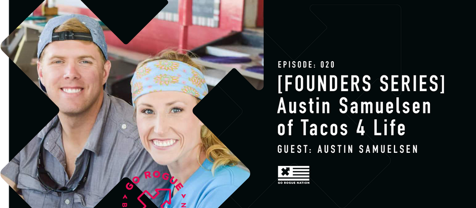 [FOUNDER SERIES] Austin Samuelson, CO-Founder of Tacos 4 Life