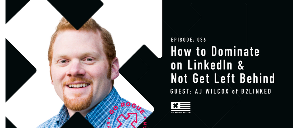 How to Dominate on LinkedIn & Not Get Left Behind