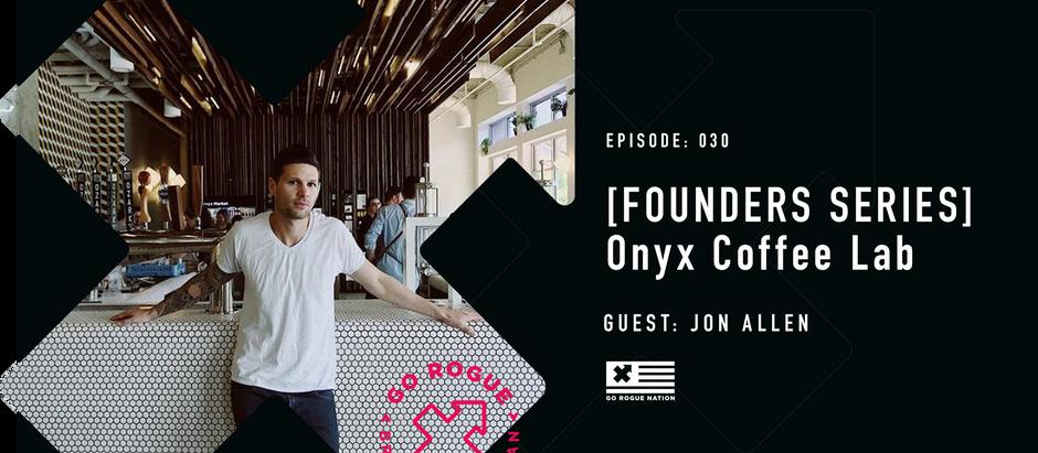 [FOUNDER SERIES] Jon Allen of Onyx Coffee Lab