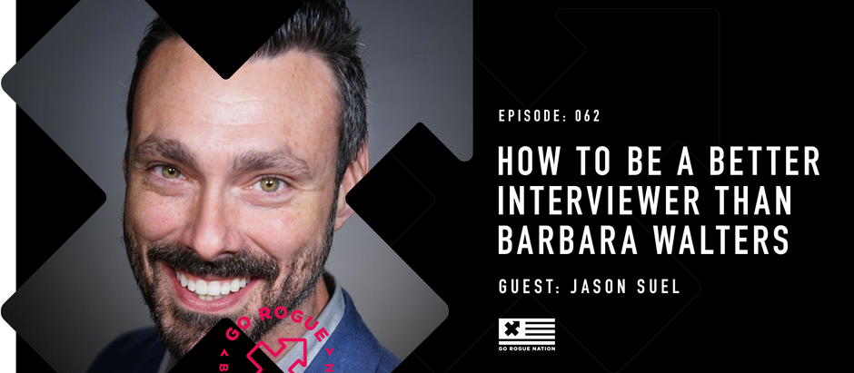 How to Be A Better Interviewer than Barbara Walters with Jason Suel