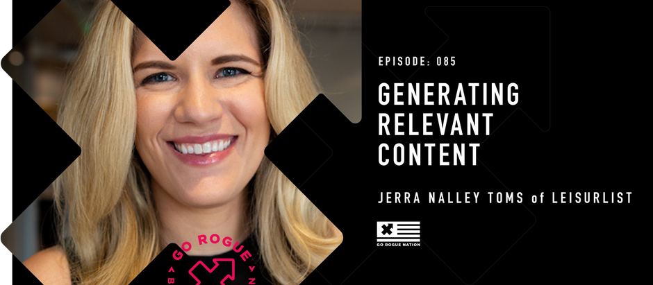 Generating Relevant Content with Jerra Nalley Toms of Leisurlist