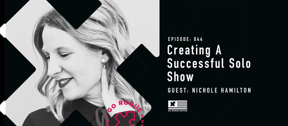 Creating a Successful Solo Show with Nichole Hamilton