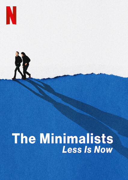'The Minimalists: Less is Now' documentary poster, featuring The Minimalists, two men Joshua and Ryan, walking along a blue hill. Red N Netflix logo at the top.
