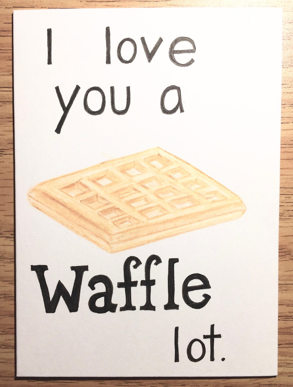 Card: I love you a waffle lot. Copyright LTC.