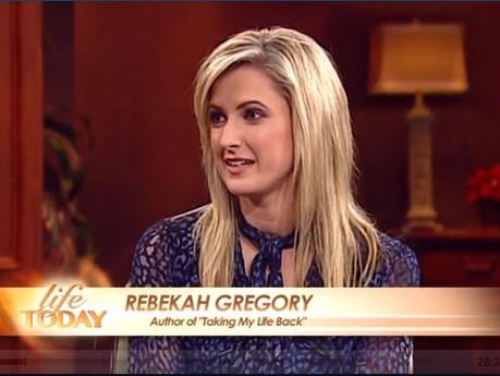 Rebekah Gregory - Life Today