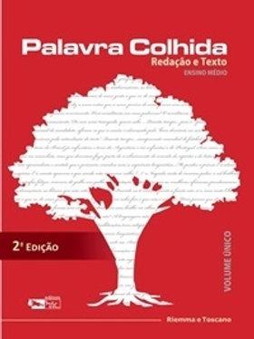 Língua portuguesa Leitura e Produção de textos Palavra colhida