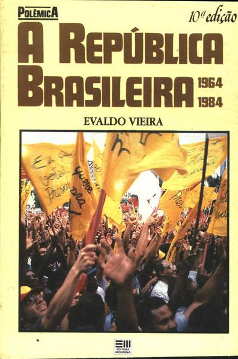 A república Brasileira 1964 - 1984