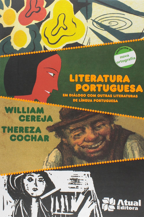 Literatura Portuguesa - Em Diálogo com outras literaturas de língua portuguesa