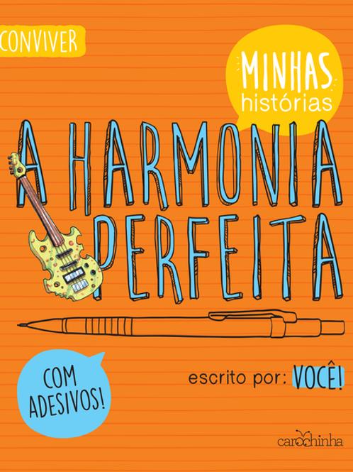 A harmonia perfeita - escrito por você