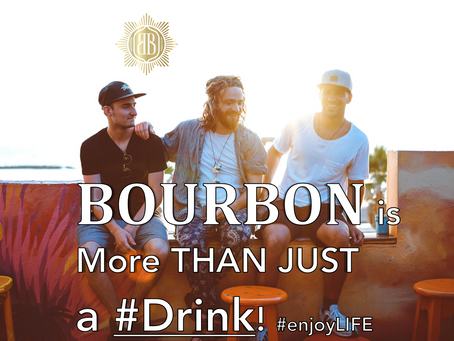 Bourbon is MORE than JUST a DRINK!