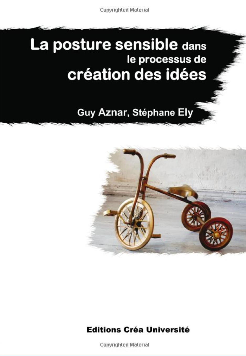 La posture sensible dans le processus de création des idées de Guy Aznar et Stéphane Ely