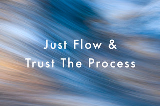 Now Is The Time To Go With The Flow!