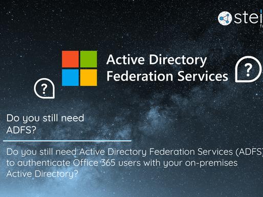 Do you still need ADFS?