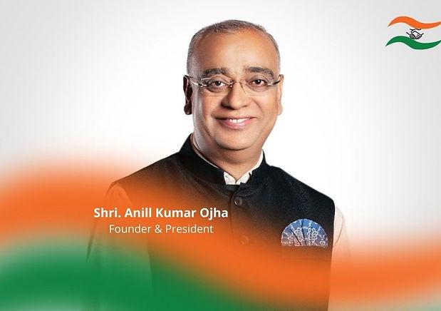 Shri. Anill Kumar Ojha Founder & Preside