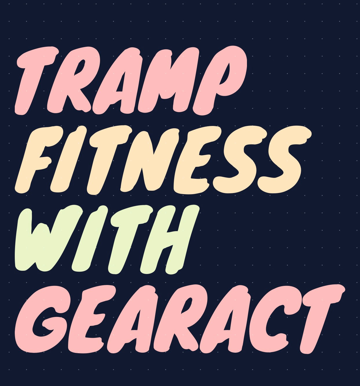 Tramp Fitness with Gearact