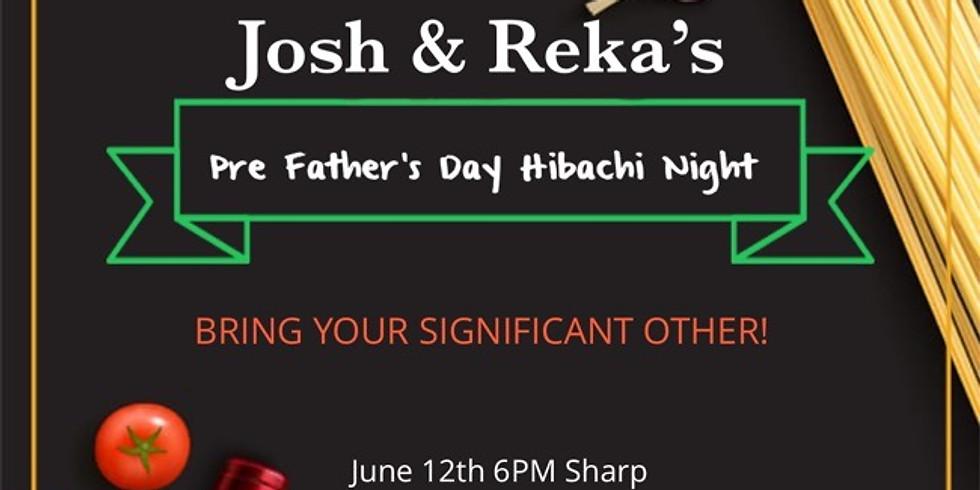 Josh & Reka's Pre Father's Day Hibachi Dinner with Live Entertainment