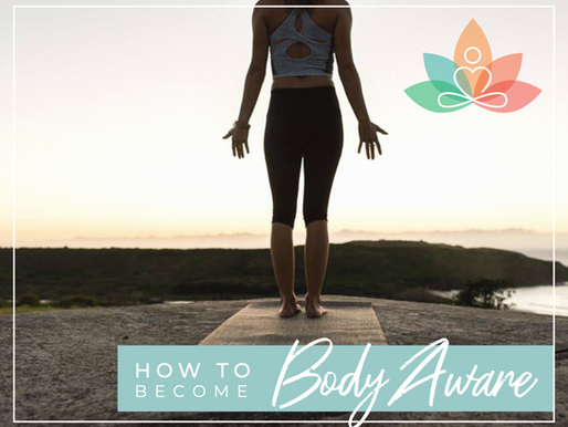 How To Become 'BODY AWARE'...