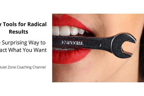 Tiny Tools for Radical Results: The Surprising Way to Attract What You Want