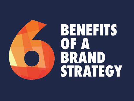 The six BIG benefits of a brand strategy.