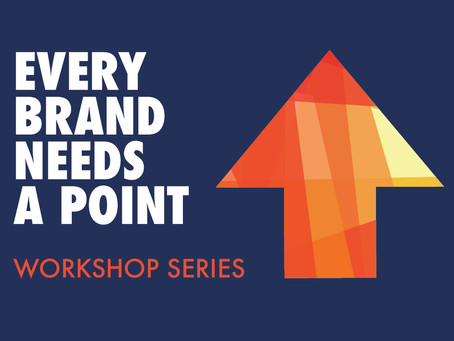 New Workshop Series: Every Brand Needs a Point!
