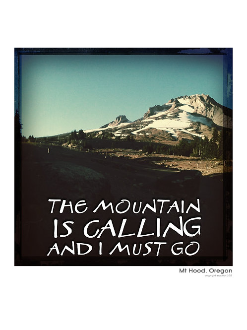 """The Mountain is Calling"" framed print 8x10"