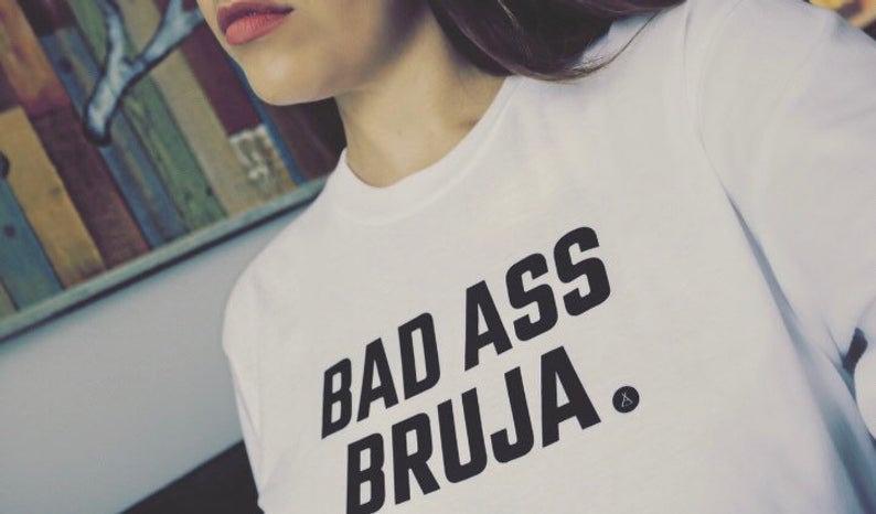 """""""Bad Ass Bruja"""" Long Sleeve Shirt"""
