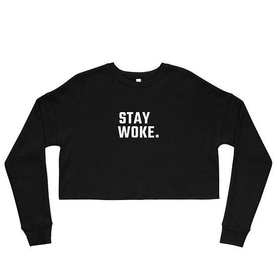 """""""Stay Woke"""" Women's Crop Sweatshirt"""