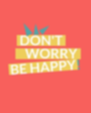 Don't worry Be Happy!(2).png