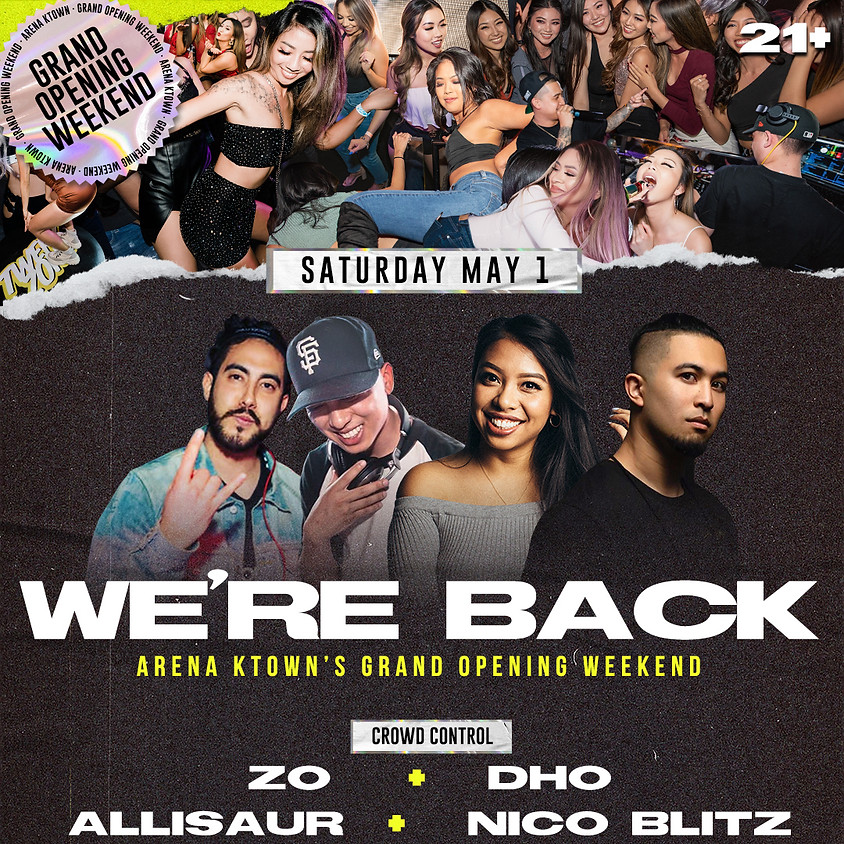 WE'RE BACK GRAND OPENING SAT 21+