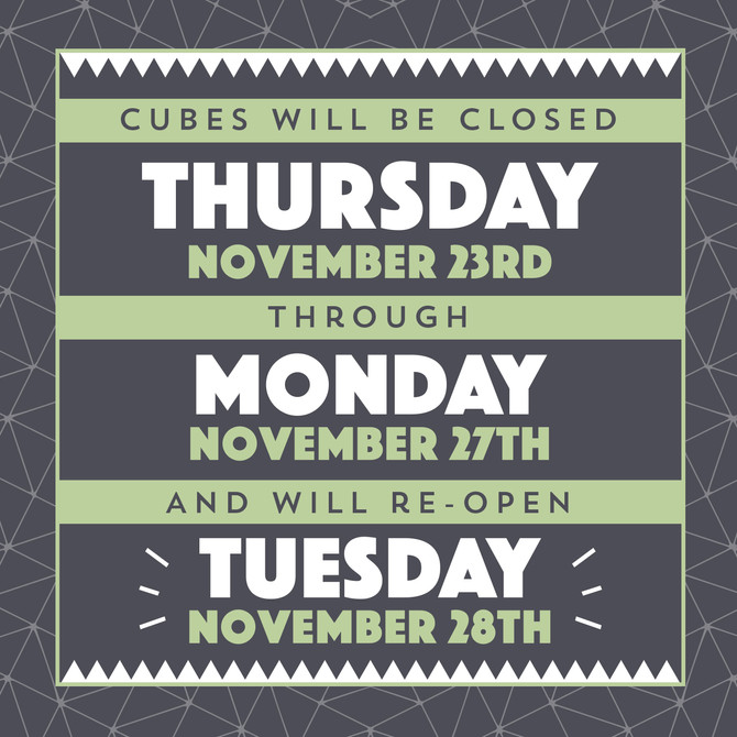 Cubes Closing for Thanksgiving