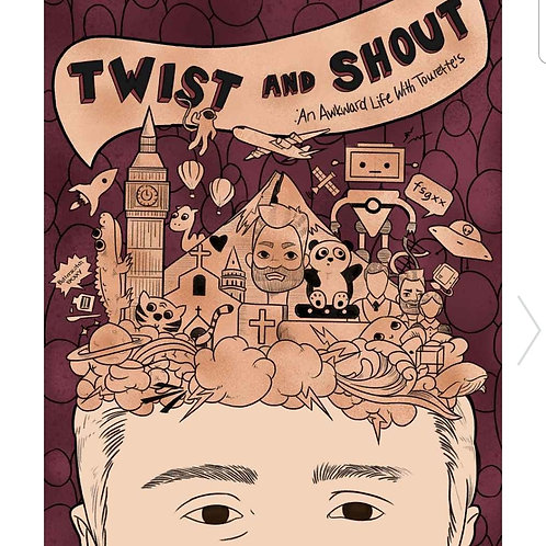Twist and Shout: An Awkward Life With Tourette's (Paperback)