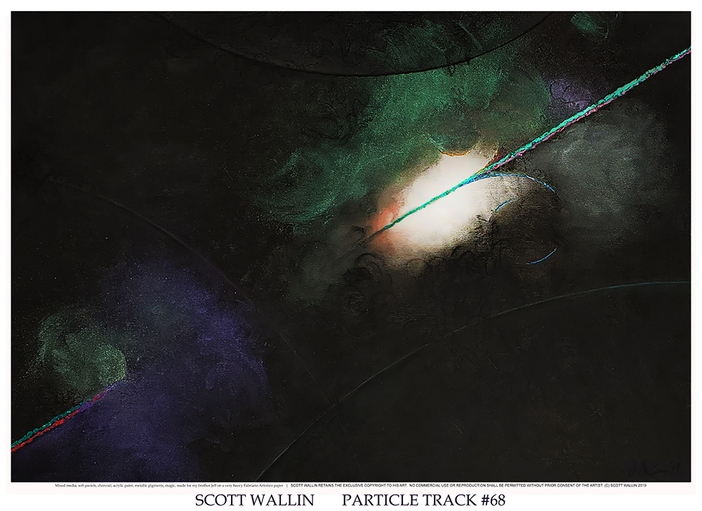 PARTICLE TRACK #68 (c) 2019 SCOTT WALLIN