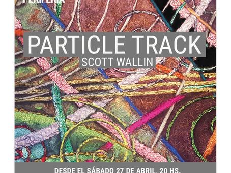 PARTICLE TRACKS Exposición; LA NUEVA OBRAS