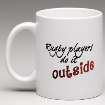 Rugby Players do it Outside Mug