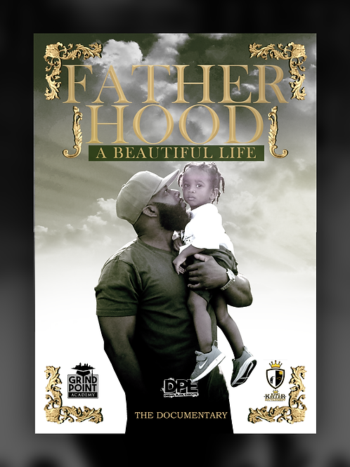 Fatherhood: A Beautiful Life Documentary
